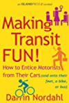 Making Transit Fun!: How to Entice Mo...