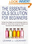 The Essential Oils Solution For Begin...