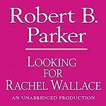 Looking for Rachel Wallace: A Spenser Novel | Robert B. Parker