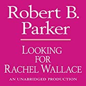 Looking for Rachel Wallace: Spenser, Book 6 | Robert B. Parker