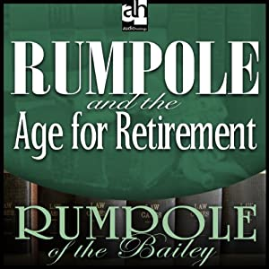 Rumpole and the Age for Retirement | [John Mortimer]