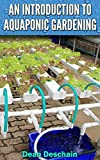 An Introduction to Aquaponic Gardening (Self Sustained Living Series Book 1)