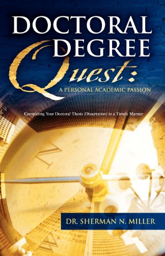 Doctoral Degree Quest: A Personal Academic Passion    Completing Your Doctoral Thesis in a Timely Manner