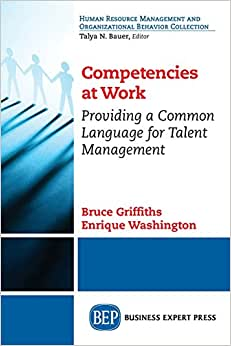 Competencies At Work: Providing A Common Language For Talent Management