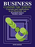 img - for Business Communication: Concepts and Applications in an Electronic Age book / textbook / text book