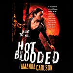 Hot Blooded (       UNABRIDGED) by Amanda Carlson Narrated by Therese Plummer