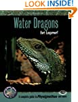 Water Dragons: A Complete Guide to Ph...