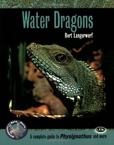 Water Dragons: A Complete Guide To Physignathus And More (Complete Herp Care)