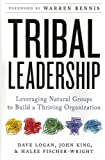 img - for Tribal Leadership: Leveraging Natural Groups to Build a Thriving Organization Tribal Leadership book / textbook / text book