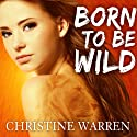 Born to Be Wild: The Others Series Audiobook by Christine Warren Narrated by Kate Reading