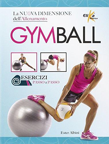 Gym ball. La nuova dimensione dell'allenamento
