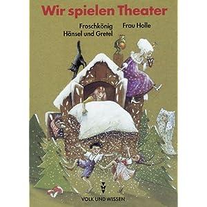 Wir spielen Theater, neue Rechtschreibung, Froschkönig