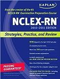 img - for B. Irwin's J. A. Burckhardt's Kaplan NCLEX-RN 2010-2011 Edition(Kaplan NCLEX-RN 2010-2011 Edition: StrategiesPracticeandReview[Paperback])(2010) book / textbook / text book