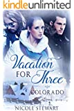 MMF BISEXUAL ROMANCE: Vacation For Three: Colorado