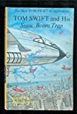 img - for Tom Swift and His Sonic Boom Trap book / textbook / text book