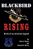 Blackbird Rising: Birth of an Aviation Legend