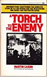 A TORCH TO THE ENEMY (034528304X) by Caidin, Martin