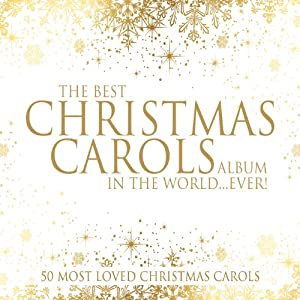 The Best Christmas Carols Album In The World...Ever! by Kingsway