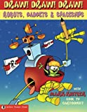 img - for Draw! Draw! Draw! #3 ROBOTS, GADGETS, & SPACESHIPS (Volume 3) book / textbook / text book