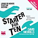 Starter for Ten (       UNABRIDGED) by David Nicholls Narrated by Dave John