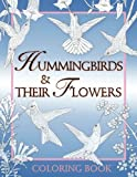 Hummingbirds & Their Flowers: Coloring Book