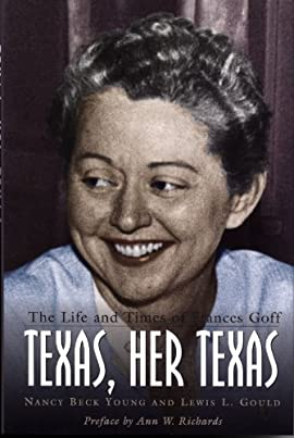 Texas, Her Texas: The Life and Times of Frances Goff - Hardcover