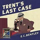 Trent's Last Case: The Detective Club Hörbuch von E. C. Bentley, Dorothy L. Sayers - afterword Gesprochen von: Steven Crossley