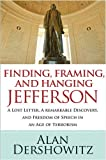 Finding, Framing, and Hanging Jefferson: A Lost Letter, a Remarkable Discovery, and Freedom of Speech in an Age of Terrorism (0470450436) by Dershowitz, Alan