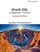 Oracle SQL:A Beginner's Tutorial, 2nd Edition Front Cover