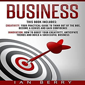 Business: 2 Manuscripts: Creativity, Innovation Hörbuch von Ian Berry Gesprochen von: Jared Leslie