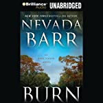 Burn: An Anna Pigeon Mystery, Book 16 (       UNABRIDGED) by Nevada Barr Narrated by Joyce Bean