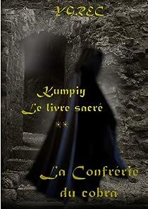 Kumpiy, le livre sacr� - La Confr�rie du cobra par Ygrec