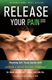 Brian James Abelson Release Your Pain - Resolving Soft Tissue Injuries with Exercise and Active Release Techniques