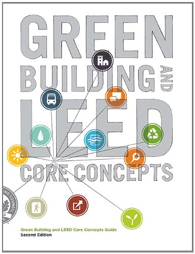 Green Building and LEED Core Concepts (2nd Edition)