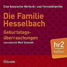 Geburtstagsüberraschungen (Die Hesselbachs 1.5) Hörspiel von Wolf Schmidt Gesprochen von: Wolf Schmidt, Sophie Engelke, Carl Luley, Joost-Jürgen Siedhoff, Lia Wöhr