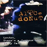 """Alice Donut - London, There's a Curious Lump in My Sack"" [Import anglais]"