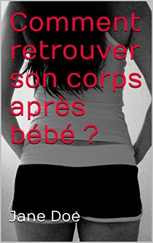 Couverture du livre Comment retrouver son corps après bébé ?