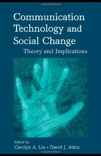 Communication Technology and Social Change: Theory and Implications