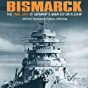 Bismarck: The Final Days of Germany's Greatest Battleship (       UNABRIDGED) by Niklas Zetterling, Michael Tamelander Narrated by Charles Constant