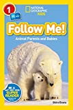 img - for National Geographic Readers: Follow Me: Animal Parents and Babies (National Geographic Kids: Level 1) book / textbook / text book