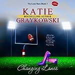 Changing Lanes: The Lone Stars, Book 3 | Katie Graykowski