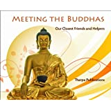 Meeting the Buddhas: Our Closest Friends and Helpers ~ Kelsang Gyatso Geshe