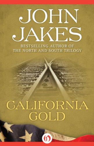 John Jakes - California Gold: A Novel