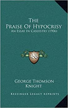 hypocrisy essay essay on hypocrisy by the late rev mr alexander