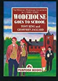 img - for Wodehouse Goes to School (Millennium Wodehouse Concordance) (Vol 4) book / textbook / text book