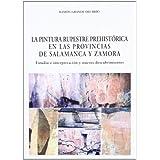 La pintura rupestre prehistorica en las provincias de Salamanca y Zamora