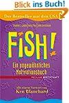 Fish!: Ein ungew�hnliches Motivations...