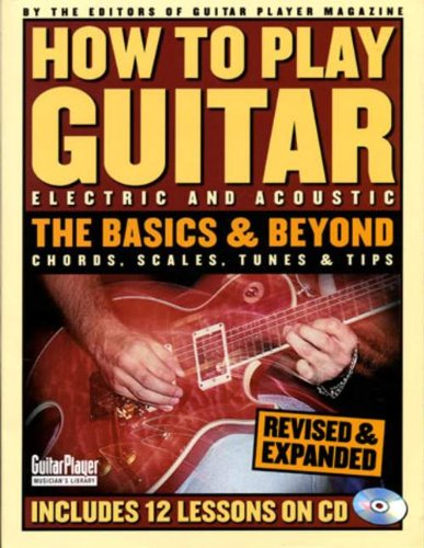 How To Play Guitar: The Basics And Beyond, Second Edition