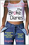 The Broke Diaries: The Completely True and Hilarious Misadventures of a Good Girl Gone Broke