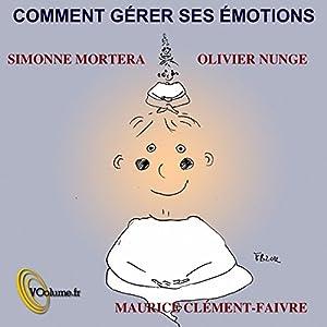 Comment gérer ses émotions | Livre audio